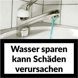 Wasser sparen kann Schäden verursachen
